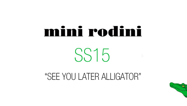 "Mini Rodini SS15 ""See You Later Alligator"" New Collection"